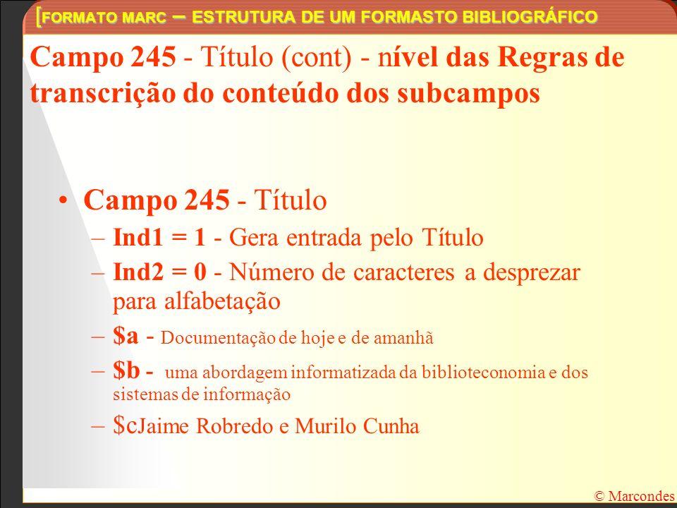 [FORMATO MARC – ESTRUTURA DE UM FORMASTO BIBLIOGRÁFICO